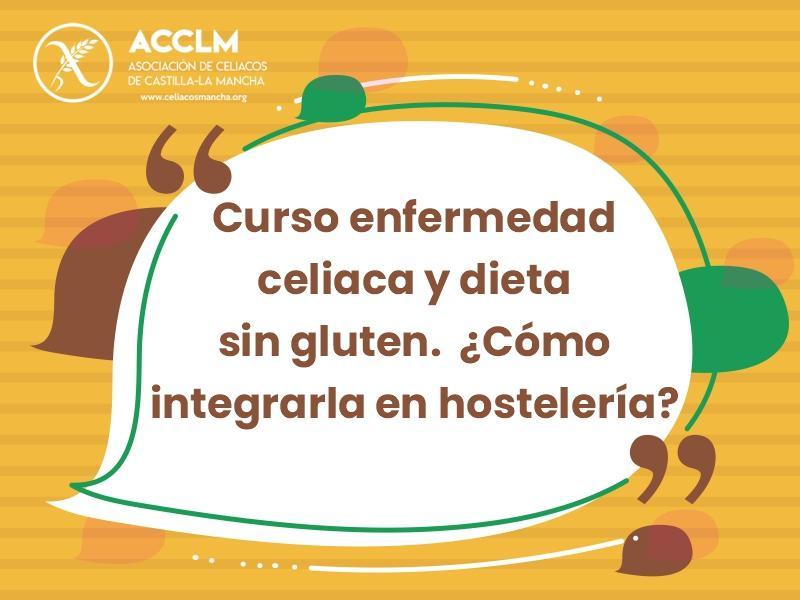 Curso Enfermedad celiaca y dieta sin gluten. ¿Cómo integrarla en hostelería?